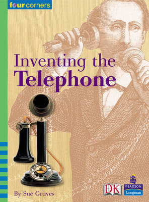 Four Corners: Inventing the Telephone by M. A. R. Graves