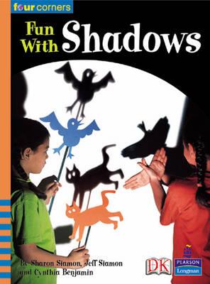 Four Corners: Fun with Shadows by Jeff Siamon, Cynthia Benjamin, Sharon Siamon
