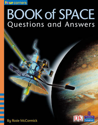 Four Corners: The Book of Space Questions and Answers by Rosie McCormick