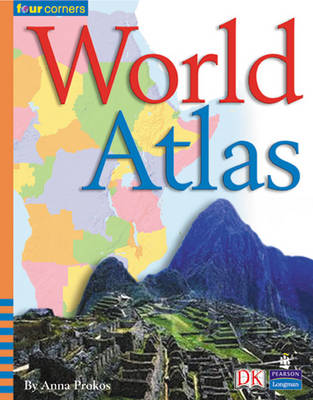 Four Corners: World Atlas by Anna Prokos