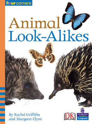 Four Corners: Animal Look-Alikes by Margaret Clyne, Rachel Griffiths