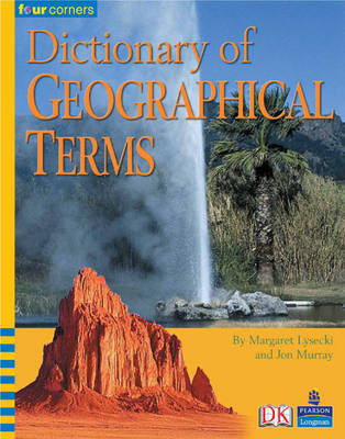 Four Corners: Dictionary of Geographical Terms by Jon Murray, Margaret Lysecki
