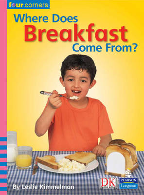 Four Corners: Where Does Breakfast Come From? by Leslie Kimmelman