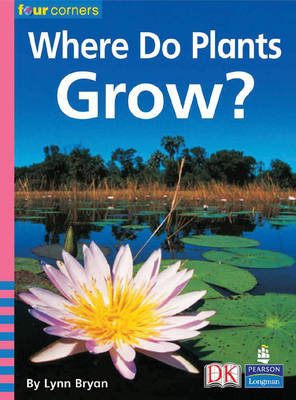Four Corners: Where Do Plants Grow? by Lynn Bryan