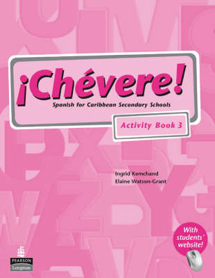 Chevere! Activity Book 3 by Elaine Watson-Grant, Ingrid Kemchand