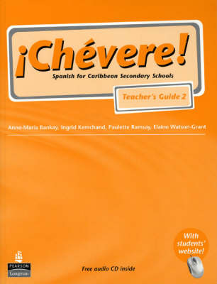 Chevere! Teacher's Guide 2 Spanish for Caribbean Secondary Schools by Elaine Watson-Grant, Ingrid Kemchand