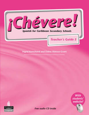 Chevere! Teacher's Guide 3 by Elaine Watson-Grant, Ingrid Kemchand
