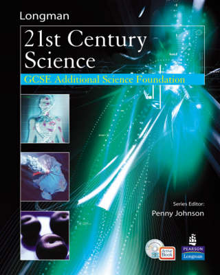 Science for 21st Century GCSE Additional Science Foundation Student Book and Activebook by Penny Johnson, Mark Levesley