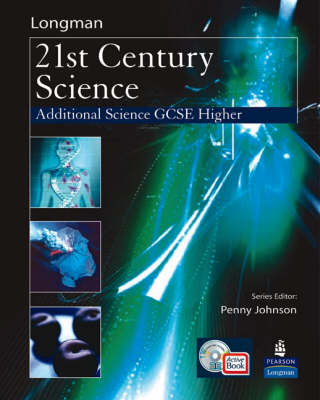 Science for 21st Century GCSE Additional Science Higher Student Book and Activebook by Penny Johnson, Mark Levesley