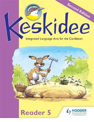 Keskidee Reader 5 Reader 5 Integrated Language Arts for the Caribbean by Ann Ward, Louise Bennett