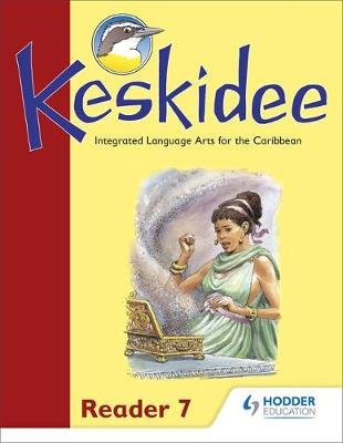 Keskidee Reader 7 Integrated Language Arts for the Caribbean by Leonie Bennett, Gill Johnson