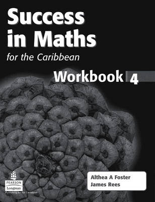Success in Maths for the Caribbean Workbook by Althea Foster
