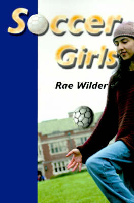 Soccer Girls by Rae Wilder