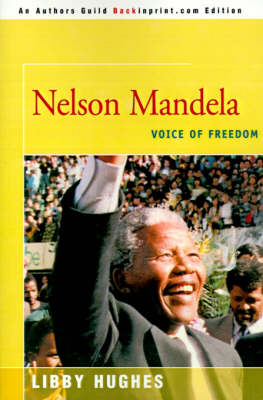 Nelson Mandela Voice of Freedom by Libby Hughes