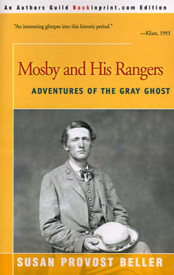 Mosby and His Rangers Adventures of the Gray Ghost by Susan Provost Beller