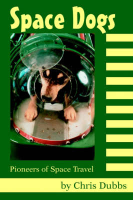 Space Dogs Pioneers of Space Travel by Chris, (Mi Dubbs