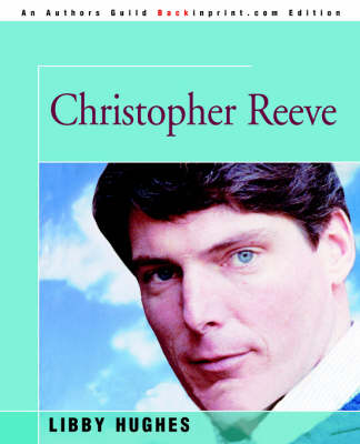Christopher Reeve by Libby Hughes
