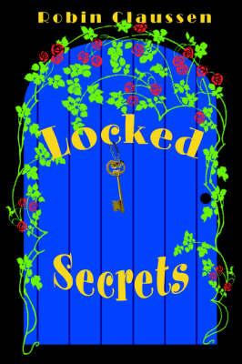 Locked Secrets by Robin Claussen
