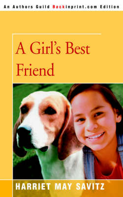 A Girl's Best Friend by Harriet May Savitz