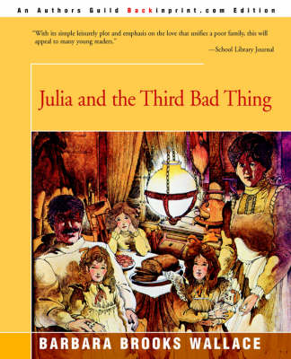 Julia and the Third Bad Thing by Barbara Brooks Wallace