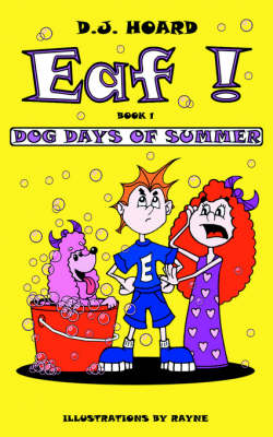 Eaf! Dog Days of Summer Book 1 by D J Hoard