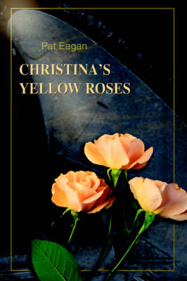 Christina's Yellow Roses by Pat Eagan