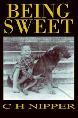 Being Sweet by C H Nipper