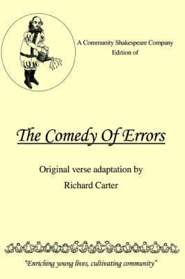 A Community Shakespeare Company Edition of the Comedy of Errors by Richard (Lancaster University) Carter
