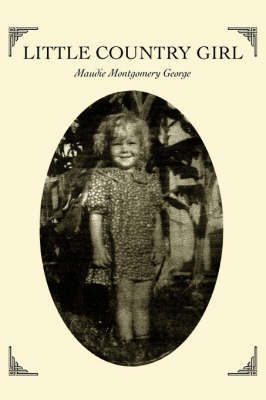 Little Country Girl by Maudie Montgomery George