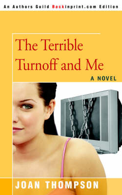 The Terrible Turnoff and Me by Joan R Thompson