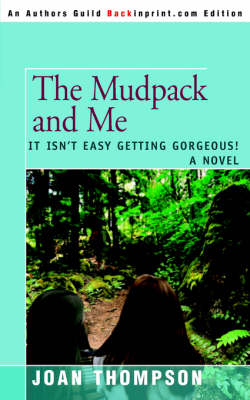 The Mudpack and Me It Isn't Easy Getting Gorgeous! by Joan Thompson
