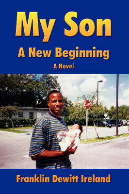 My Son A New Beginning by Franklin DeWitt Ireland