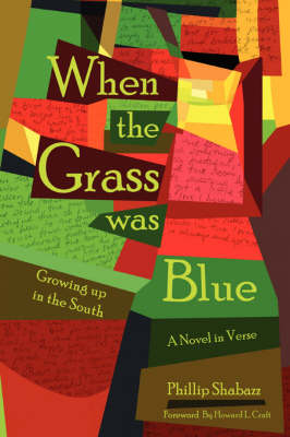 When the Grass Was Blue Growing Up in the South by Phillip Shabazz