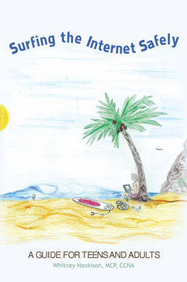 Surfing the Internet Safely A Workbook for Children by Whitney Hankison