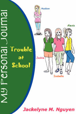 My Personal Journal Trouble at School by Jackelyne M Nguyen