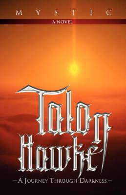 Talon Hawke A Journey Through Darkness by Mystic