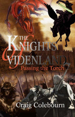 The Knights of Videnland Passing the Torch by Craig Colebourn