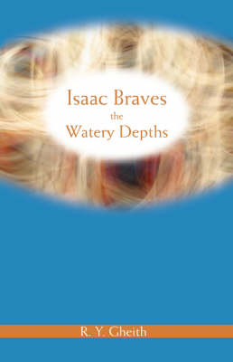 Isaac Braves the Watery Depths by R Y Gheith