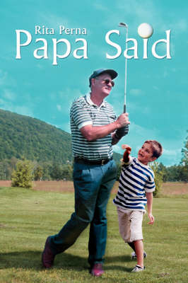 Papa Said by Rita Perna