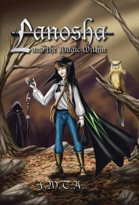 Lanosha and the Magic Within Book One by F M T a