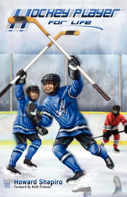 Hockey Player for Life by Howard, Dpm Shapiro