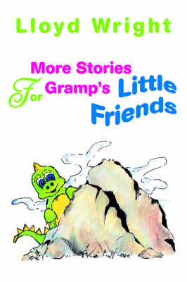More Stories for Gramp's Little Friends by Lloyd Wright