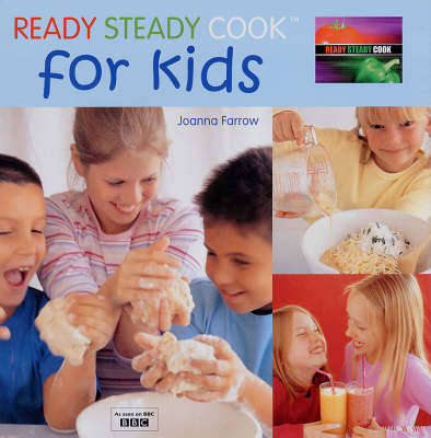 Ready Steady Cook For Kids by Joanna Farrow