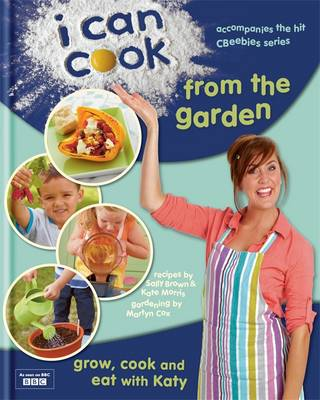 I Can Cook from the Garden by Kate Morris, Sally Brown, Martyn Cox