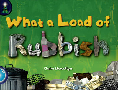 Lighthouse Yr2/P3 Turquoise: Load Rubbish (6 Pack) by Claire Llewellyn, Jean Kendall