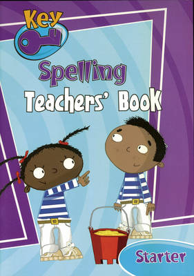 Key Spelling Starter Teachers' Handbook by