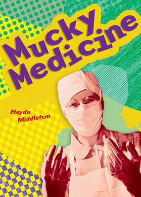 Pocket Facts Year 4: Mucky Medicine by Haydn Middleton