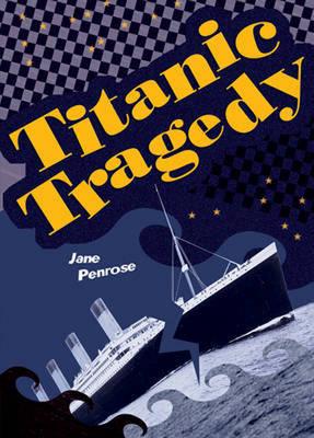 Pocket Facts Year 6: Titanic Tragedy by Jane Penrose