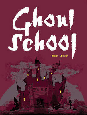 Pocket Chillers Year 3 Horror Fiction: Book 3 - Ghoul School by Adam Guillain, Bill Ledger
