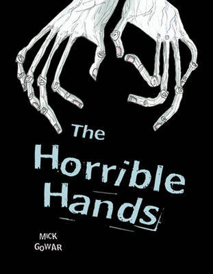 Pocket Chillers Year 4 Horror Fiction: the Horrible Hands by Mick Gowar, David Roberts
